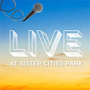 Live at Sister Cities Park